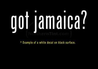 got jamaica? Vinyl wall art truck car decal sticker
