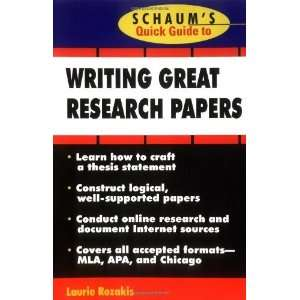 Schaums Quick Guide to Writing Great Research Papers