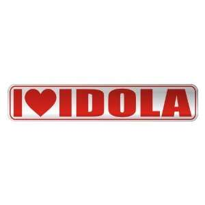 I LOVE IDOLA  STREET SIGN NAME: Home Improvement