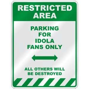 PARKING FOR IDOLA FANS ONLY  PARKING SIGN: Home