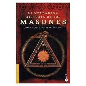 La verdadera historia de los masones (Spanish Edition