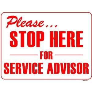 Please STOP HERE FOR SERVICE ADVISOR 18x24 Heavy Duty