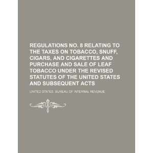 com Regulations no. 8 relating to the taxes on tobacco, snuff, cigars