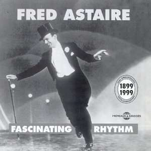 Fascinating Rhythm, Vol. 1 1923 1930 Fred Astaire Music