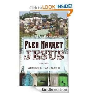 Flea Market Jesus Arthur E. Farnsley II  Kindle Store