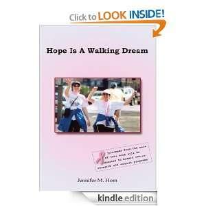 Hope Is A Walking Dream Jennifer M. Horn  Kindle Store