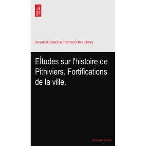 de Pithiviers. Fortifications de la ville. LeìOn De. La Tour Books