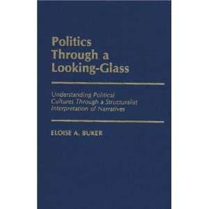 Through a Looking Glass Understanding Political Cultures Through