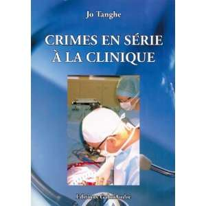 crimes en serie a la clinique (9782916923192) Jo Tanghe