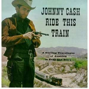 Ride This Train Johnny Cash Music