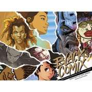 Black Comix African American Independent Comics, Art and Culture