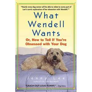 If Youre Obsessed with Your Dog, Lee, Jenny: Home, Hobbies & Garden