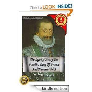 The life of Henry the fourth, king of France and Navarre Vol.3 G. P