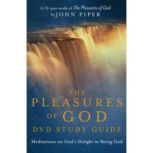 The Pleasures of God DVD Study Guide Meditations on God