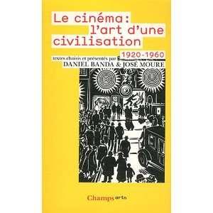Le Cinema LArt DUne Civilisation 1920 1960 (French