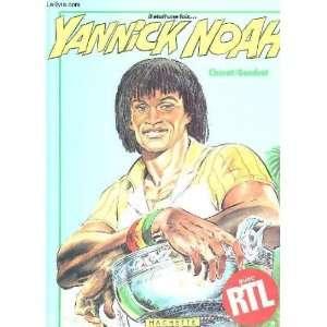 Il etait une fois   Yannick Noah (French Edition) Claude Gendrot