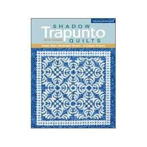 C&T Publishing Shadow Trapunto Quilts Book Arts, Crafts