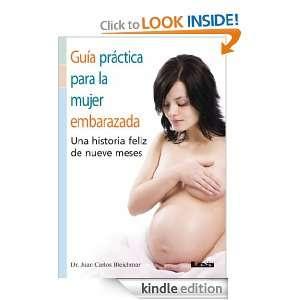 Guía práctica para la mujer embarazada. Una historia feliz de nueve