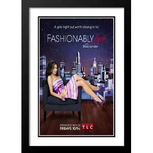 Fashionably Late w/ Stacy London 20x26 Framed and Double Matted TV