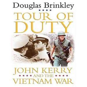 of Duty John Kerry and the Vietnam War, Brinkley, Douglas G. ARCHIVE