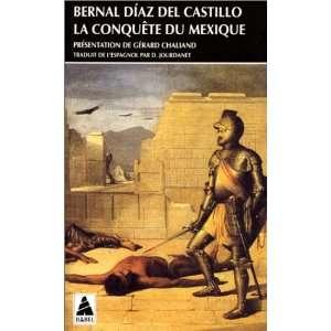 conquête du Mexique (9782742709908): Bernal Díaz del Castillo: Books