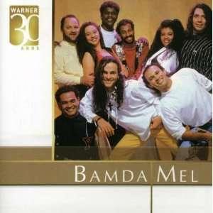 Warner 30 Anos: Banda Mel: Music