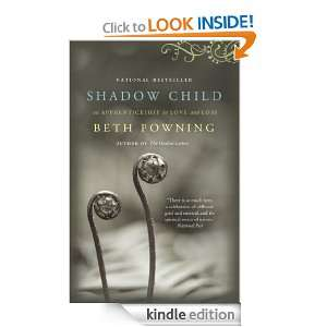 Shadow Child A Womans Journey Through Childbirth Loss Beth Powning