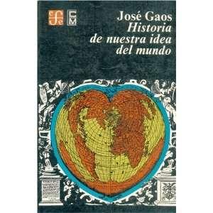Idea del Mundo (Spanish Edition) (9789681602932) Jose Gaos Books