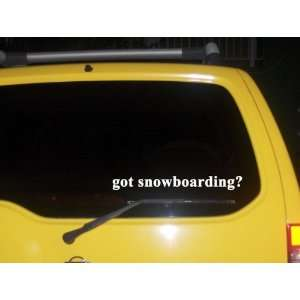 got snowboarding? Funny decal sticker Brand New