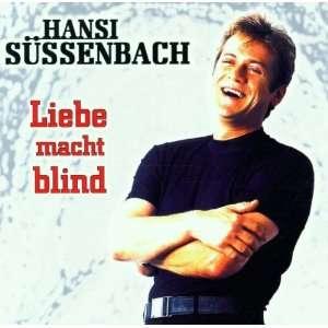 Liebe Macht Blind Hansi Suessenbach  Musik