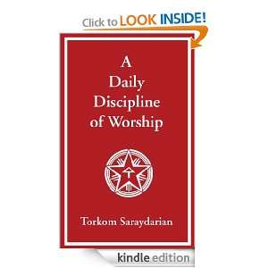 Daily Discipline of Worship: Torkom Saraydarian:  Kindle