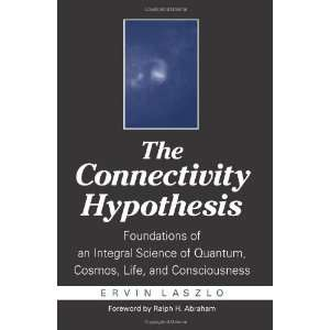 The Connectivity Hypothesis: Foundations of an Integral