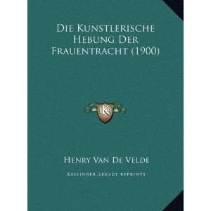 (1900) (German Edition) (9781169549173) Henry Van De Velde Books