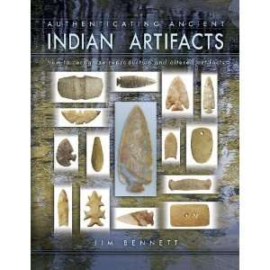 Ancient Indian Artifacts [Hardcover]: Jim Bennett: Books