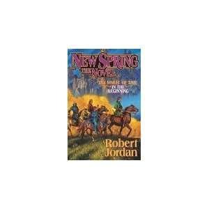 New Spring Robert Jordan (Author) New Spring (A Wheel of