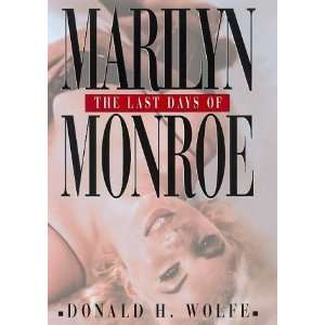 The Last Days of Marilyn Monroe [Hardcover] Donald H. Wolfe Books