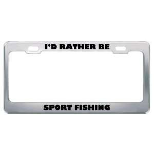 ID Rather Be Sport Fishing Metal License Plate Frame Tag