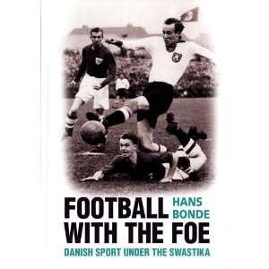 Football With the Foe: Danish Sport Under the Swastika
