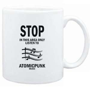 Mug White  STOP   In this area only listen to Atomicpunk music