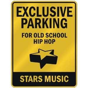 FOR OLD SCHOOL HIP HOP STARS  PARKING SIGN MUSIC