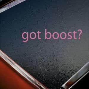 Got Boost? Pink Decal Car Evo Car Truck Window Pink