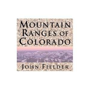 Mountain Ranges of Colorado [HC,2004] Books