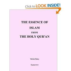 The Essence of Islam from the Holy Quran: Turkoz Ozbey