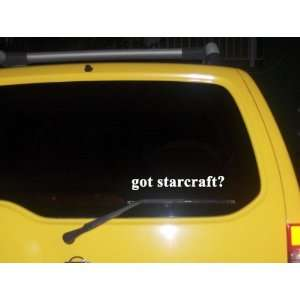 got starcraft? Funny decal sticker Brand New Everything