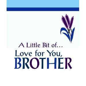 Little Bit of Love for You, Brother (A Little Bit of Series) A