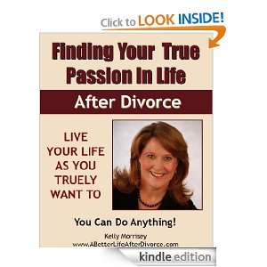 Finding Your True Passion In Life After Divorce Kelly Morrisey at www