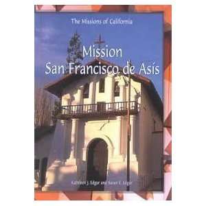 Mission San Francisco De Asis (The Missions of California