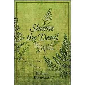 Shame the Devil (Excelsior Editions) [Hardcover]: Debra