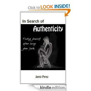 In Search of Authenticity finding yourself after losing your faith