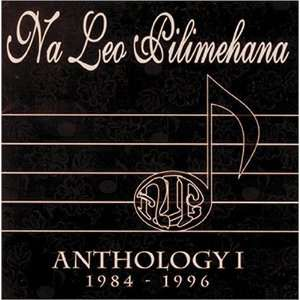 Anthology I 1984 1996 Na Leo Pilimehana, Na Leo Music